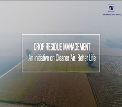 Crop Residue Management: A CII Initiative on Cleaner Air, Better Life